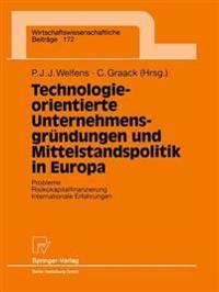 Technologieorientierte Unternehmensgründungen Und Mittelstandspolitik in Europa/ Technology-oriented Start-ups and Sme Policy in Europe