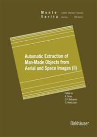 Automatic Extraction of Man-made Objects from Aerial and Space Images II