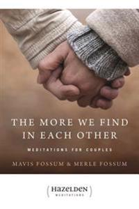 The More We Find in Each Other