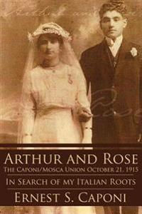 ARTHUR AND ROSE The Caponi/Mosca Union October 21, 1915
