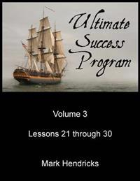 Ultimate Success Program (Volume 3 - Lessons 21 Through 30)