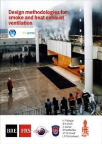 Design Methodologies for Smoke and Heat Exhaust Ventilation: (br 368)