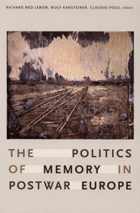 The Politics of Memory in Postwar Europe
