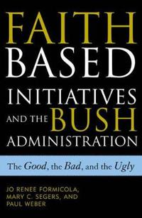 Faith-Based Initiatives and the Bush Administration