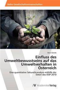 Einfluss Des Umweltbewusstseins Auf Das Umweltverhalten in Osterreich
