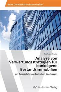 Analyse Von Verwertungsstrategien Fur Bankeigene Bestandsimmobilien
