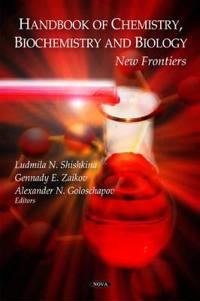 Handbook of chemistry, biochemistry and biology - new frontiers