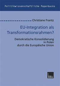 EU-Integration als transformationsrahmen?