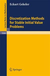 Discretization Methods for Stable Initial Value Problems
