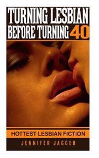 Turning Lesbian Before Turning 40: Hottest Lesbian Fiction