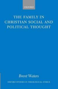 The Family in Christian Social and Political Thought