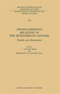 Jewish-Christian Relations in the Seventeenth Century