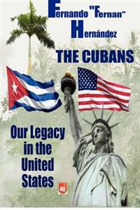 The Cubans: Our Legacy in the United States: A Collective Biography.