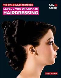 CityGuilds Textbook: Level 2 VRQ Diploma in Hairdressing