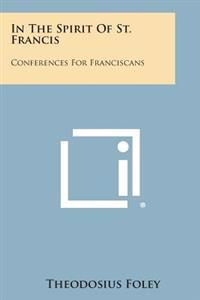 In the Spirit of St. Francis: Conferences for Franciscans