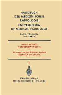 Skeletanatomie (R�ntgendiagnostik) / Anatomy of the Skeletal System (Roentgen Diagnosis)