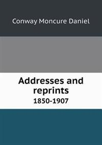 Addresses and Reprints 1850-1907