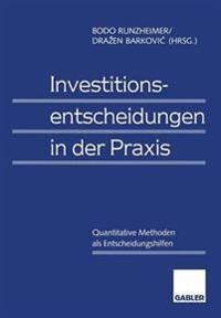 Investitionsentscheidungen in Der Praxis