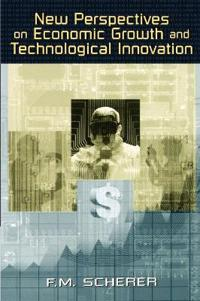 New Perspectives on Economic Growth and Technological Innovation