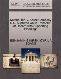 Kotabs, Inc. V. Kotex Company U.S. Supreme Court Transcript of Record with Supporting Pleadings