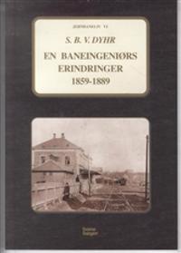 En baneingeniørs erindringer 1859-1889
