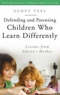 Defending and Parenting Children Who Learn Differently