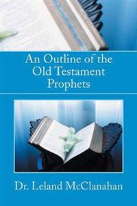 An Outline of the Old Testament Prophets
