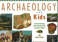 Archaeology for Kids Uncovering the Mysteries of Our Past, 25 Activities