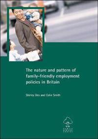 The Nature and Pattern of Family-Friendly Employment Policies in Britain