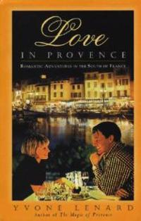 Love in Provence: Romantic Adventures in the South of France