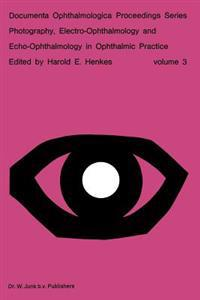 Photography, Electro-Ophthalmology and Echo-Ophthalmology in Ophthalmic Practice