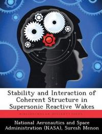 Stability and Interaction of Coherent Structure in Supersonic Reactive Wakes