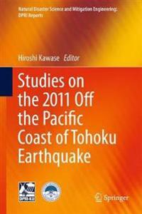 Studies on the 2011 Off the Pacific Coast of Tohoku Earthquake