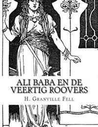Ali Baba En de Veertig Roovers: Verhaal Uit de Duizend En Een Nacht