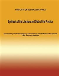 Conflicts on Multiple-Use Trails: Synthesis of the Literature and State of the Practice