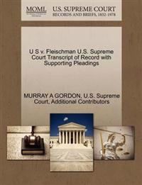 U S V. Fleischman U.S. Supreme Court Transcript of Record with Supporting Pleadings
