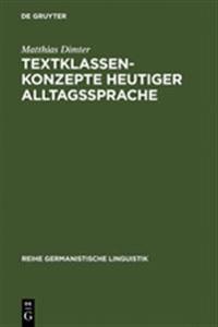 Textklassenkonzepte Heutiger Alltagssprache