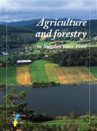 Agriculture and forestry in Sweden since 1900 - a cartographic description SNA