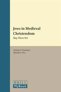 Jews in Medieval Christendom: Slay Them Not