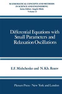 Differential Equations with Small Parameters and Relaxation Oscillations