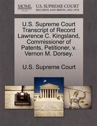 U.S. Supreme Court Transcript of Record Lawrence C. Kingsland, Commissioner of Patents, Petitioner, V. Vernon M. Dorsey.