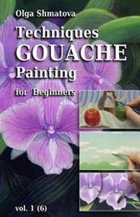 Techniques Gouache Painting for Beginners Vol.1: Secrets of Professional Artist