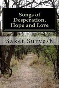 Poems of Desperation, Hope and Love