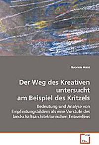 Der Weg des Kreativen untersucht am Beispiel des Kritzels