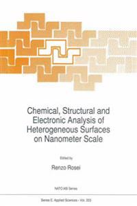 Chemical, Structural and Electronic Analysis of Heterogeneous Surfaces on Nanometer Scale