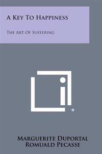 A Key to Happiness: The Art of Suffering