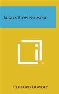 Bugles Blow No More