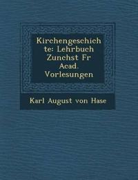 Kirchengeschichte: Lehrbuch Zun Chst Fur Acad. Vorlesungen