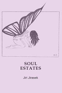 Soul Estates: Poems by Jiri Jirasek