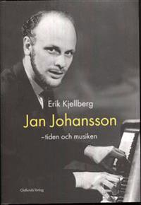 Jan Johansson : tiden och musiken